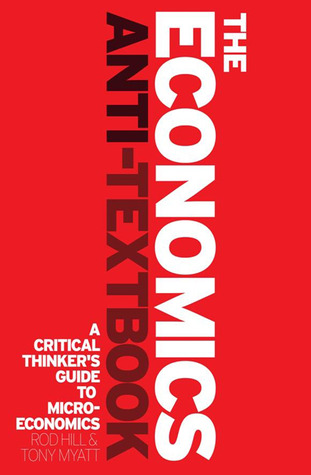 The Economics Anti-Textbook by Roderick Hill
