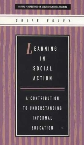 Learning in Social Action: A Contribution to Understanding Education and Training