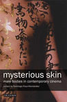 Mysterious Skin: Male Bodies in Contemporary Cinema