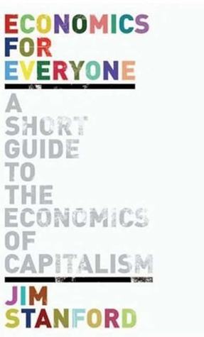 Economics for Everyone: A Short Guide to the Economics of Capitalism