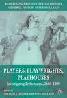 Players, Playwrights, Playhouses: Investigating Performance, 1660-1800