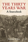 The Thirty Years War: A Sourcebook