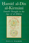 Hamid Al-Din Al-Kirmani: Ismaili Thought in the Age of al-Hakim (Ismaili Heritage)
