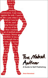 The Naked Author: A Guide to Self-Publishing