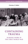 Containing Trauma: Nursing Work in the First World War