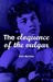 The Eloquence of the Vulgar: Language, Cinema and the Politics of Culture