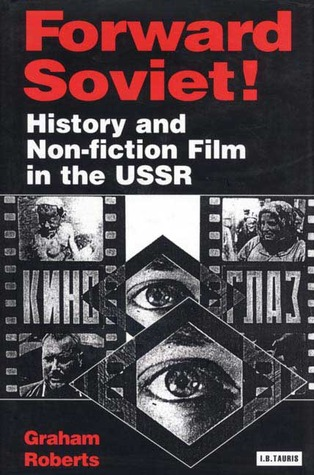 Forward Soviet!: History and Non-Fiction Film in the USSR