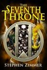 The Seventh Throne  (The Rising Dawn Saga, #3)