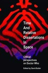 Time and Relative Dissertations in Space: Critical Perspectives on Doctor Who
