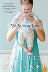 The Atlas of Love by Laurie Frankel