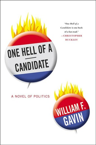 One Hell of a Candidate: A Novel of Politics