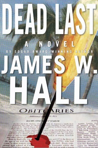 Dead Last by James W. Hall