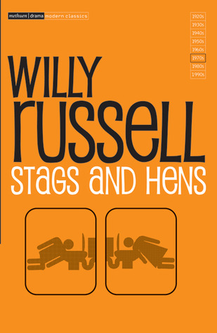 Stags and Hens by Willy Russell