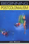 Beginning Postcolonialism (Beginnings)