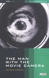 The Man With the Movie Camera: The Film Companion