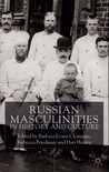 Russian Masculinities iIn History and Culture