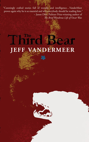 The Third Bear by Jeff VanderMeer