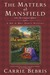 The Matters at Mansfield: Or, The Crawford Affair (Mr. & Mrs. Darcy Mysteries, #4)