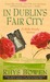 In Dublin's Fair City (Molly Murphy Mysteries, #6)