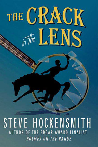The Crack in the Lens by Steve Hockensmith
