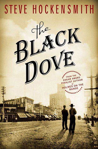 The Black Dove by Steve Hockensmith