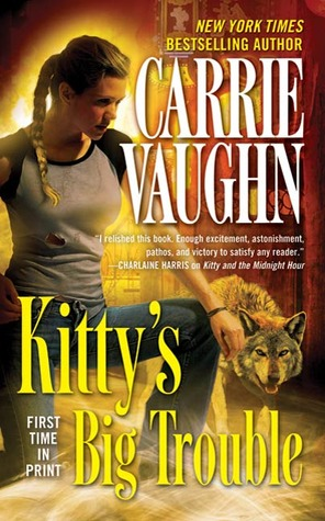Kitty's Big Trouble by Carrie Vaughn