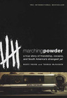 Marching Powder by Thomas McFadden