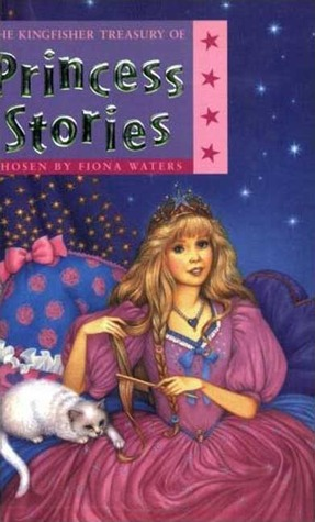 The Kingfisher Treasury of Princess Stories (Kingfisher Treasury of (vol 1- reissue))
