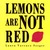 Lemons Are Not Red (Ala Notable Children's Books. Younger Readers (Awards))