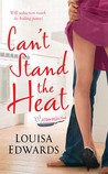 Can't Stand The Heat by Louisa Edwards