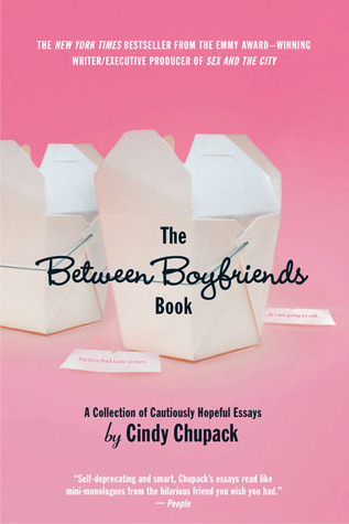 The Between Boyfriends Book by Cindy Chupack
