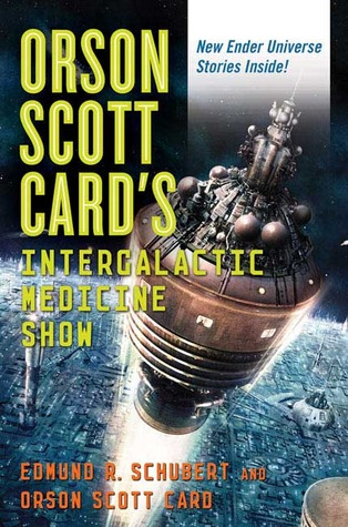 Orson Scott Card's InterGalactic Medicine Show by Edmund R. Schubert