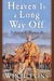 Heaven Is a Long Way Off: A Novel of the Mountain Men