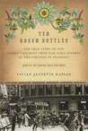 Ten Green Bottles: The True Story of One Family's Journey from War-torn Austria to the Ghettos of Shanghai