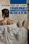 Spirits in the Wires (Newford, #13)
