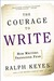 The Courage to Write: How W...