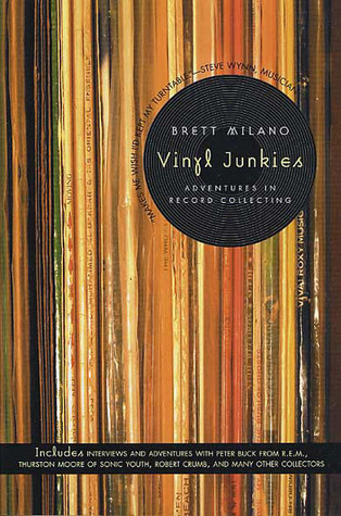Vinyl Junkies by Brett Milano