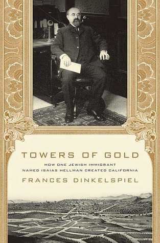 Towers of Gold by Frances Dinkelspiel