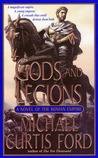 Gods and Legions: A Novel of the Roman Empire