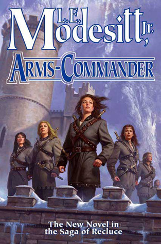 Arms-Commander by L.E. Modesitt Jr.