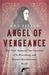 Angel Of Vengeance: The Girl Who Shot the Governor of St. Petersburg
