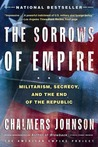 The Sorrows of Empire: Militarism, Secrecy, and the End of the Republic