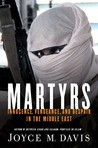 Martyrs, Updated Edition: Innocence, Vengeance, and Despair in the Middle East