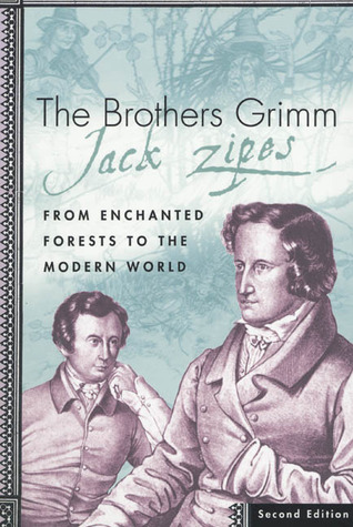 The Brothers Grimm by Jack Zipes