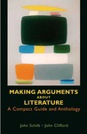 Making Arguments About Literature: A Compact Guide and Anthology