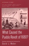What Caused the Pueblo Revolt of 1680?