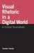 Visual Rhetoric in a Digital World: A Critical Sourcebook
