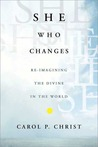 She Who Changes: Re-imagining the Divine in the World