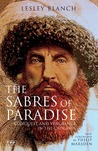 The Sabres of Paradise: Conquest and Vengeance in the Caucasus