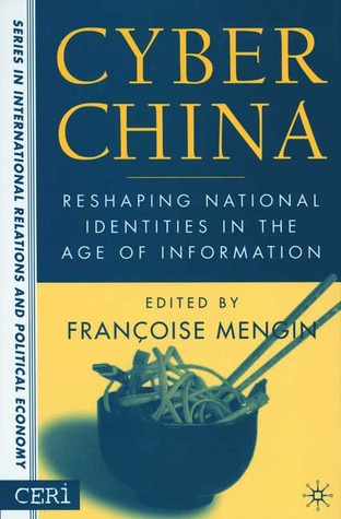 Cyber China: Reshaping National Identities in the Age of Information